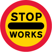 Stop works sign